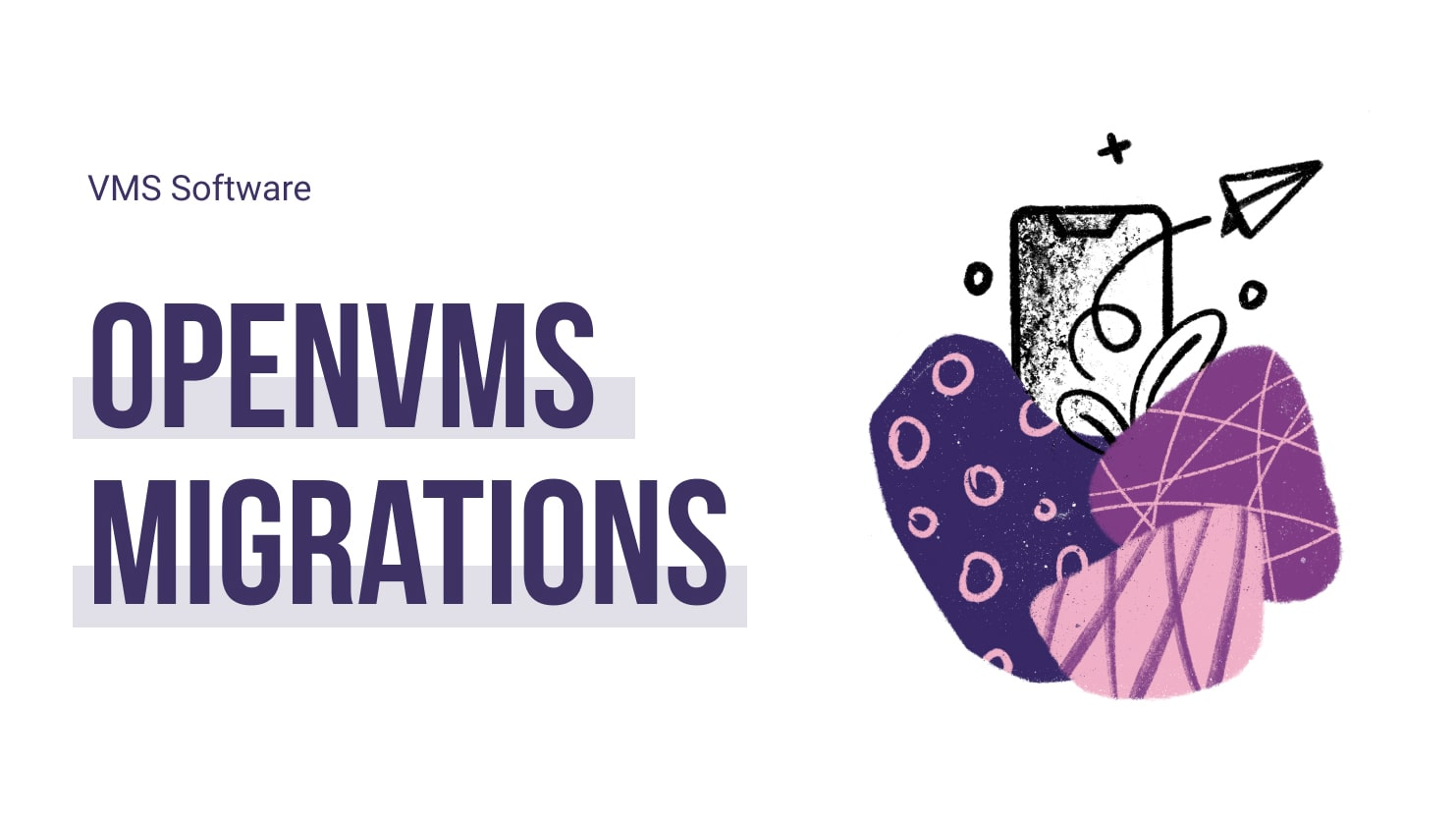 OpenVMS Migrations